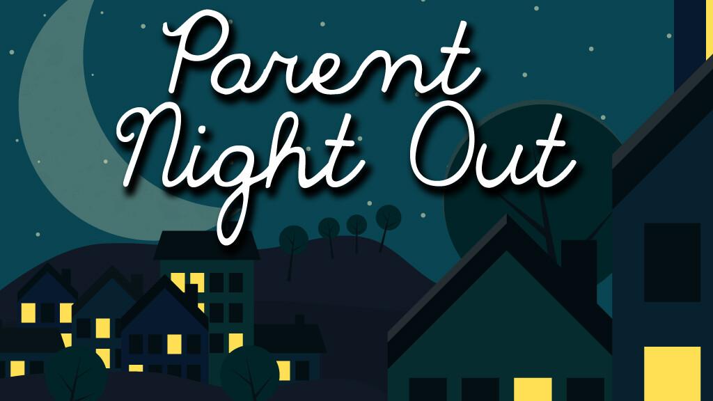 Parent Night Out 11/3