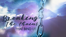 Breaking The Chains That Bind Us