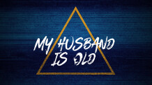 My Husband Is Old