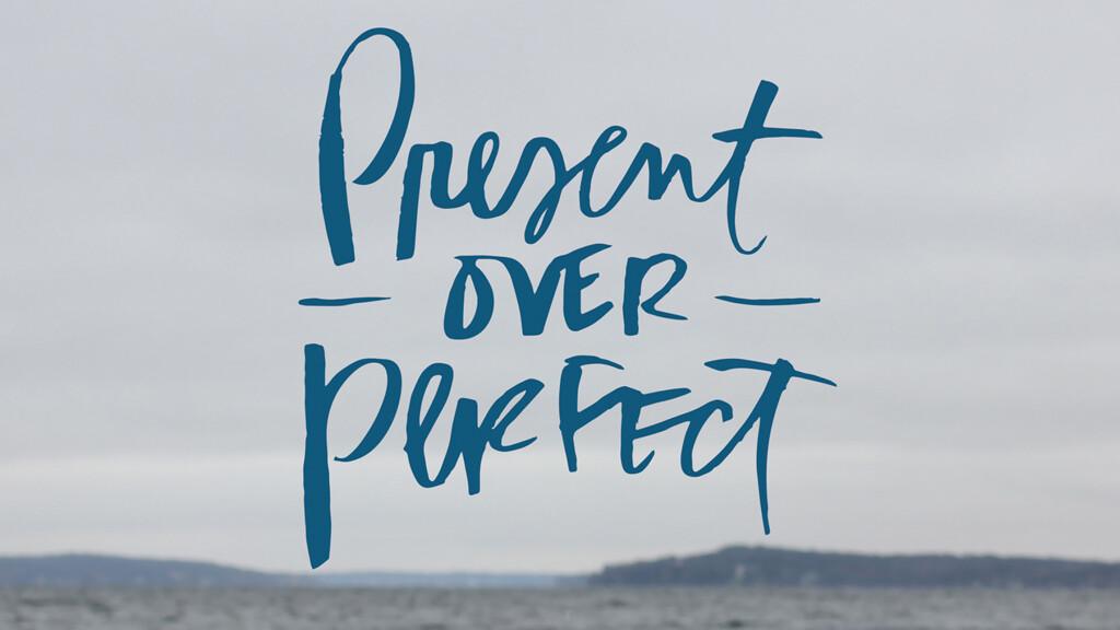 Present Over Perfect Study