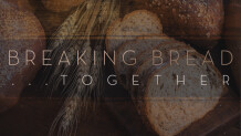 Breaking Bread...Together