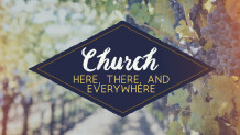 Church: Here, There, Everywhere