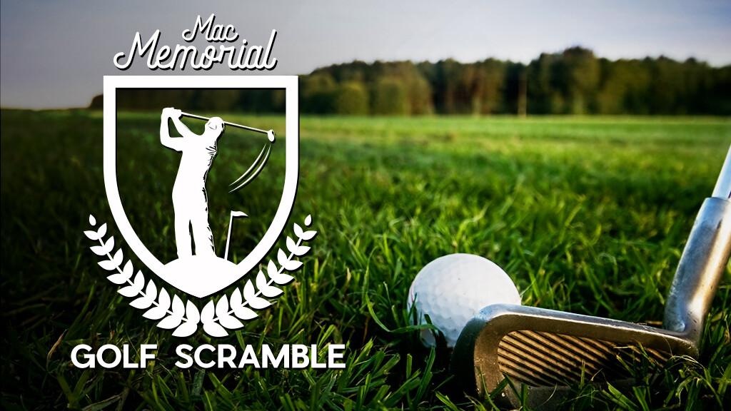 Mac Memorial Golf Scramble