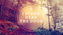 I Stand Near The Door
