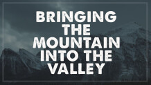 Bringing The Mountain Into The Valley