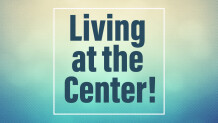 Living At The Center