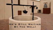 He's Still Waiting By The Well