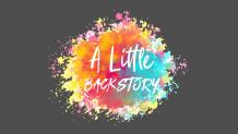 A Little Backstory