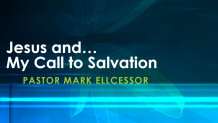 Jesus And My Call To Salvation